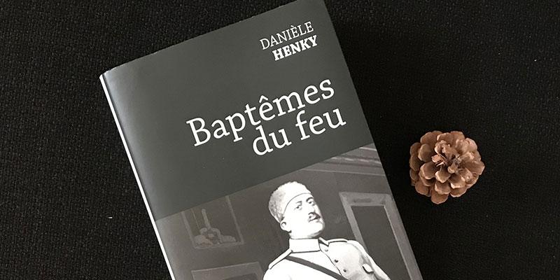 Baptême du Feu - Danièle Henky